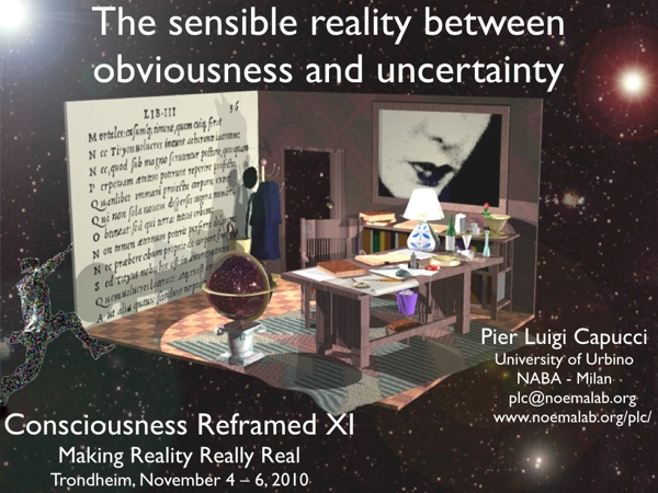 Consciousness Reframed XI – Making Reality Really Real. Trondheim, November 4 – 6, 2010