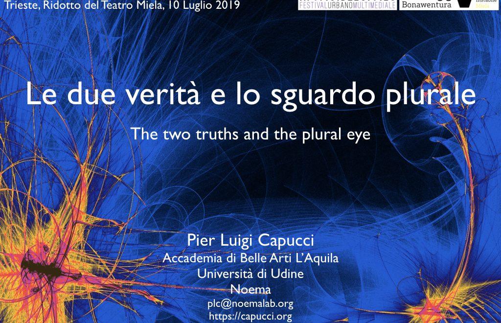 Le due verità e lo sguardo plurale / The two truths and the plural eye